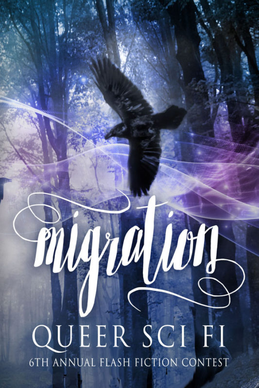 Migration: Queer Sci Fi's Fifth Annual Flash Fiction Contest (Volume 5)